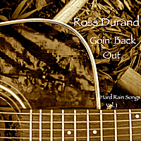 Ross Durand | Goin' Back Out