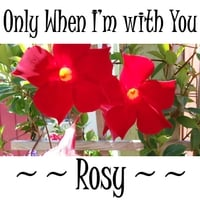 Rosy | Only When I'm with You