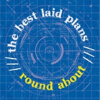 Round About | The Best Laid Plans