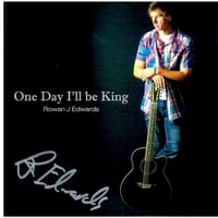 Rowan J Edwards | EP: One Day I'll Be King