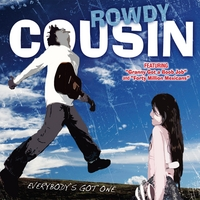 Rowdy Cousin | Everybody's Got One