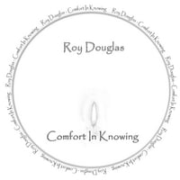 Roy Douglas | Comfort In Knowing