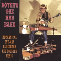 Royer's One Man Band | Mechanical One-Man Bluegrass and Country Music