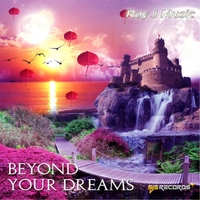 Roy J Music | Beyond Your Dreams