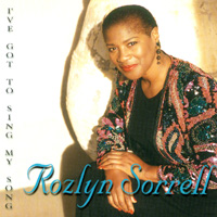 Rozlyn Sorrell | I've Got to Sing My Song