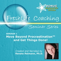 Renate Reimann, Ph.D. | Move Beyond Procrastination and Get Things Done!