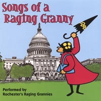 Rochester's Raging Grannies | Songs of a Raging Granny