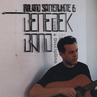 Roland Satterwhite and Benedek Band | Love And Discipline
