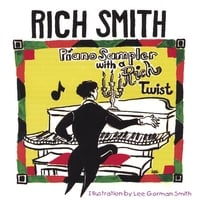 Rich Smith | Piano Sampler With A Rich Twist