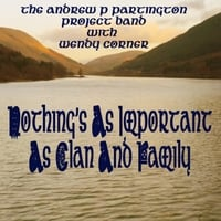 The Andrew P Partington Project Band | Nothing's as Important as Clan and Family
