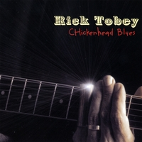 Rick Tobey: Chickenhead Blues