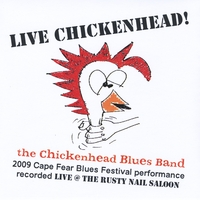 Rick Tobey | Live Chickenhead! - The Chickenhead Blues Band