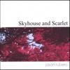 Jason Rubero: Skyhouse and Scarlet