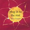Jason Rubero: Plug In To The Real