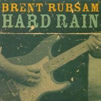 BRENT RUBSAM: Hard Rain
