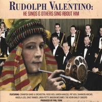 Crawfish Band & Orchestra, Ross Vick, Shannon Kincaid, Others. | RUDOLPH VALENTINO: He Sings & Others Sing About Him