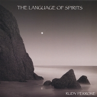 Rudy Perrone | The Language of Spirits