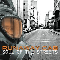 Runaway Cab | Soul of the Streets