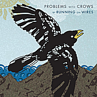 Running on Wires | Problems with Crows