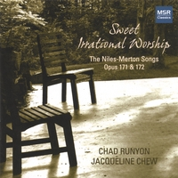 Chad Runyon & Jacqueline Chew | Sweet Irrational Worship: The Niles-Merton Songs, Opus 171 & 172