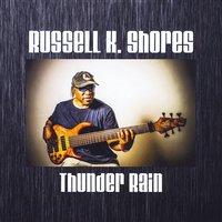 Russell K Shores: Thunder Rain