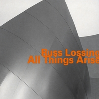 Russ Lossing | All Things Arise