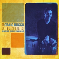 Craig Russo Latin Jazz Project | Mambo Influenciado
