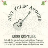 Russ Rentler | Just Yulin' Around