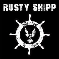 Rusty Shipp | Hold Fast to Hope