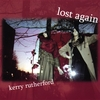 KERRY RUTHERFORD: Lost Again