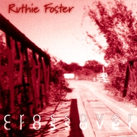 RUTHIE FOSTER: Crossover