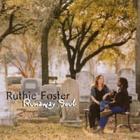 RUTHIE FOSTER: Runaway Soul