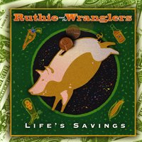 Ruthie and the Wranglers | Life's Savings