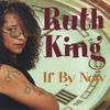 Ruth King: If By Now