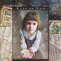 ruth wood & friends | Eyes on You