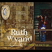 Ruth Wyand | It's Time for Me to Go