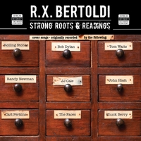 R.X. Bertoldi | Strong Roots & Readings