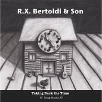 R.X. Bertoldi & Son | Taking Back the Time - EP