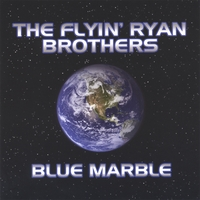 The Flyin' Ryan Brothers | Blue Marble