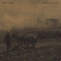 Ryan Foxley | Follow the Plow