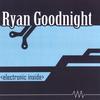 Ryan Goodnight: electronic inside