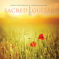 Ryan Tilby: Sacred Guitar