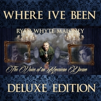 Ryan Whyte Maloney | Where I've Been (Deluxe Edition)