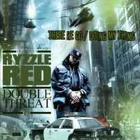 Ryzzlered: There He Go / Doing My Thing - Double Threat Mixtape