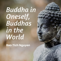 Bao-Tich Nguyen | Buddha in Oneself, Buddhas in the World (Instrumental)