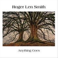 Roger Len Smith | Anything Goes