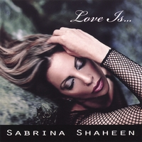 SABRINA SHAHEEN: Love Is...
