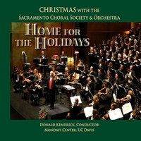 Sacramento Choral Society & Orchestra & Donald Kendrick | Home for the Holidays: Christmas with the Sacramento Choral Society & Orchestra