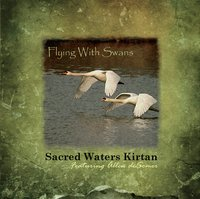 Sacred Waters Kirtan | Flying With Swans (feat. Allen Desomer & Marie Ferraro)