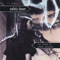 Various Artists | Safely Down: The Songs of Jason Jackson
